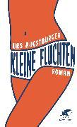 Cover-Bild zu Augstburger, Urs: Kleine Fluchten (eBook)
