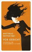 Cover-Bild zu Wittekindt, Matthias: Vor Gericht