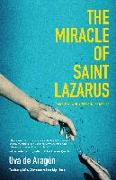 Cover-Bild zu de Aragón, Uva: The Miracle of Saint Lazarus: A Mystery Twenty Years in the Making (Hispanic American Fiction, for Readers of Next Year in Havana)