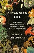 Cover-Bild zu Sheldrake, Merlin: Entangled Life: How Fungi Make Our Worlds, Change Our Minds & Shape Our Futures