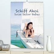 Cover-Bild zu Küffer Photography, Janine: Schiff Ahoi - Swiss Sailor BabesCH-Version (Premium, hochwertiger DIN A2 Wandkalender 2021, Kunstdruck in Hochglanz)