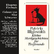 Cover-Bild zu Highsmith, Patricia: Kleine Mordgeschichten für Tierfreunde (Audio Download)