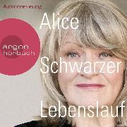 Cover-Bild zu Schwarzer, Alice: Lebenslauf (Gekürzte Lesung) (Audio Download)