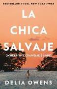 Cover-Bild zu Owens, Delia: La Chica Salvaje / Where the Crawdads Sing