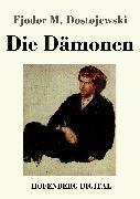Cover-Bild zu Fjodor M. Dostojewski: Die Dämonen (eBook)