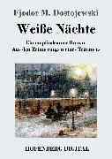 Cover-Bild zu Fjodor M. Dostojewski: Weiße Nächte (eBook)