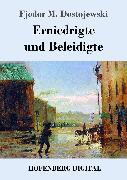 Cover-Bild zu Dostojewski, Fjodor M.: Erniedrigte und Beleidigte (eBook)