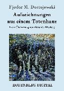 Cover-Bild zu Fjodor M. Dostojewski: Aufzeichnungen aus einem Totenhaus (eBook)