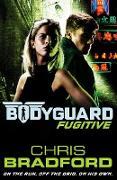 Cover-Bild zu Bradford, Chris: Bodyguard: Fugitive (Book 6)