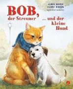 Cover-Bild zu Bowen, James: Bob, der Streuner, und der kleine Hund