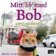 Cover-Bild zu Bowen, James: Mitt liv med Bob (Audio Download)
