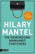 Cover-Bild zu Mantel, Hilary: Die Ermordung Margaret Thatchers