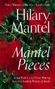 Cover-Bild zu Mantel, Hilary: Mantel Pieces: Royal Bodies and Other Writing from the London Review of Books (eBook)
