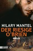 Cover-Bild zu Mantel, Hilary: Der riesige O'Brien (eBook)