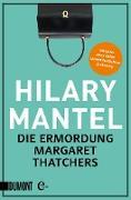 Cover-Bild zu Mantel, Hilary: Die Ermordung Margaret Thatchers (eBook)