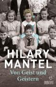 Cover-Bild zu Mantel, Hilary: Von Geist und Geistern (eBook)