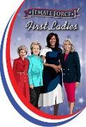 Cover-Bild zu Frizell, Michael: Female Force: First Ladies: Michelle Obama, Jill Biden, Hillary Clinton and Nancy Reagan (eBook)