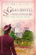 Cover-Bild zu Oliver, Sophie: Grandhotel Schwarzenberg - Der Beginn einer neuen Zeit