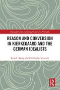 Cover-Bild zu Kemp, Ryan S.: Reason and Conversion in Kierkegaard and the German Idealists (eBook)