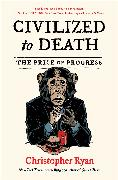 Cover-Bild zu Ryan, Christopher: Civilized to Death