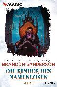 Cover-Bild zu Sanderson, Brandon: MAGIC: The Gathering - Die Kinder des Namenlosen (eBook)