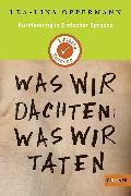 Cover-Bild zu Oppermann, Lea-Lina: Kurzfassung in Einfacher Sprache. Was wir dachten, was wir taten