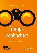 Cover-Bild zu Heidingsfelder, Markus: Trump - beobachtet (eBook)