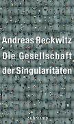 Cover-Bild zu Reckwitz, Andreas: Die Gesellschaft der Singularitäten