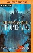 Cover-Bild zu Aaron, Rachel: The Once King: Forever Fantasy Online, Book 3