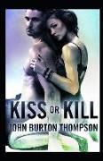Cover-Bild zu Thompson, John B.: Kiss or Kill