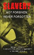Cover-Bild zu Twain, Mark: Slavery: Not Forgiven, Never Forgotten - The Most Powerful Slave Narratives, Historical Documents & Influential Novels (eBook)