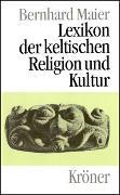 Cover-Bild zu Maier, Bernhard: Lexikon der keltischen Religion und Kultur