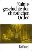 Cover-Bild zu Dinzelbacher, Peter (Hrsg.): Kulturgeschichte der christlichen Orden in Einzeldarstellungen