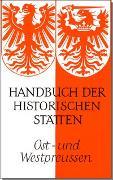 Cover-Bild zu Weise, Erich (Hrsg.): Handbuch der historischen Stätten Deutschlands / Ost- und Westpreussen