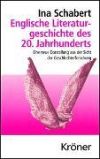 Cover-Bild zu Schabert, Ina: Englische Literaturgeschichte des 20. Jahrhunderts