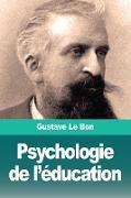 Cover-Bild zu Le Bon, Gustave: Psychologie de l'éducation