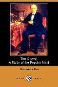 Cover-Bild zu Le Bon, Gustave: The Crowd: A Study of the Popular Mind (Dodo Press)
