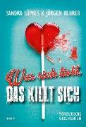 Cover-Bild zu Lüpkes, Sandra: Was sich liebt, das killt sich