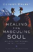 Cover-Bild zu Dalbey, Gordon: Healing the Masculine Soul