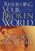 Cover-Bild zu MacDonald, Gordon: Rebuilding Your Broken World