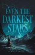 Cover-Bild zu Fawcett, Heather: Even the Darkest Stars