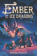 Cover-Bild zu Fawcett, Heather: Ember and the Ice Dragons