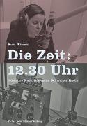 Cover-Bild zu Die Zeit: 12.30 Uhr von Witschi, Kurt