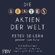 Cover-Bild zu Die besten Aktien der Welt (Audio Download) von Seilern, Peter