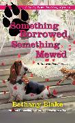 Cover-Bild zu Blake, Bethany: Something Borrowed, Something Mewed