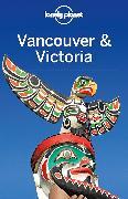 Cover-Bild zu Lonely Planet Reiseführer Vancouver & Victoria von Lee, John