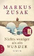 Cover-Bild zu Nichts weniger als ein Wunder von Zusak, Markus