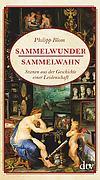 Cover-Bild zu Blom, Philipp: Sammelwunder, Sammelwahn