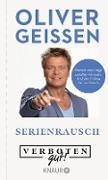 Cover-Bild zu Verboten gut! Serienrausch (eBook) von Geissen, Oliver