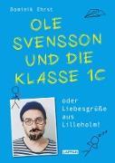 Cover-Bild zu Ole Svensson und die Klasse 1C oder Liebesgrüße aus Lilleholm (eBook) von Ehrst, Dominik